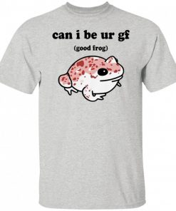 Can I Be Ur Gf Good Frog