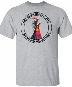 This Witch Needs Coffee Before Any Hocus Pocus shirt