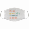 Its A Good Day To Read A Book Face Mask 161573