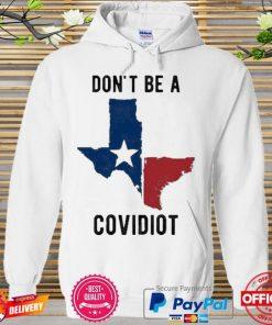 Texas Dont Be A Covidiot Shirt 324280 1.jpg