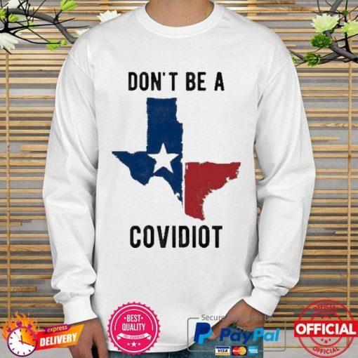 Texas Dont Be A Covidiot Shirt 324280 2.jpg