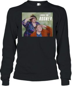 Tammy And Crystal Lookin For Rodney Shirt 324328 2.jpg
