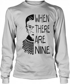 When There Are Nine Rbg Shirt 325089.jpg