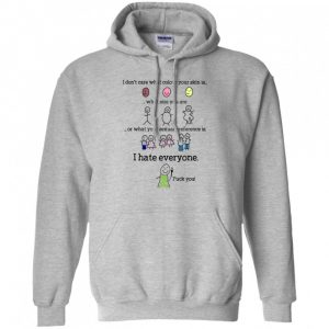 I Dont Care What Colour Your Skin I Hate Everyone Shirt 162296 2