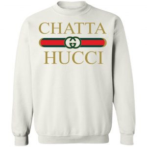 Chatta Hucci Gucci Shirt